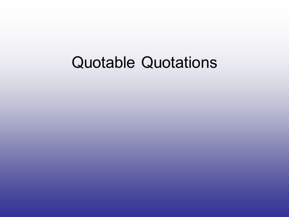 Quotable Quotations
