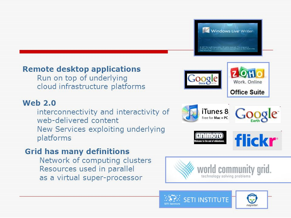 Remote desktop applications Run on top of underlying cloud infrastructure platforms Web 2.0 interconnectivity and interactivity of web-delivered conte