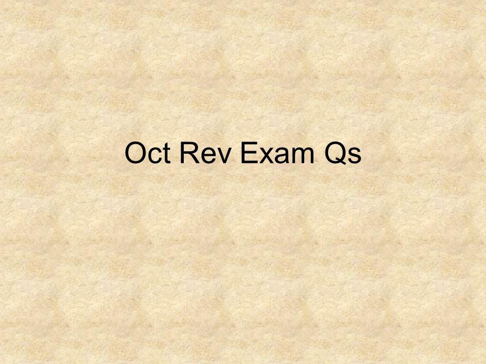 Oct Rev Exam Qs