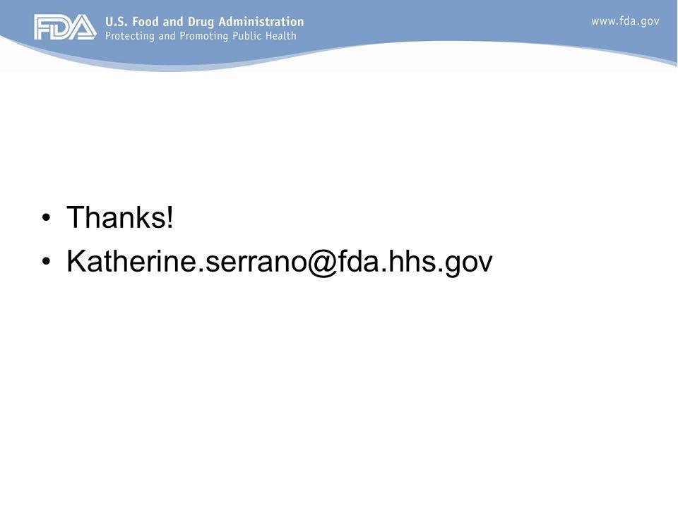 Thanks! Katherine.serrano@fda.hhs.gov
