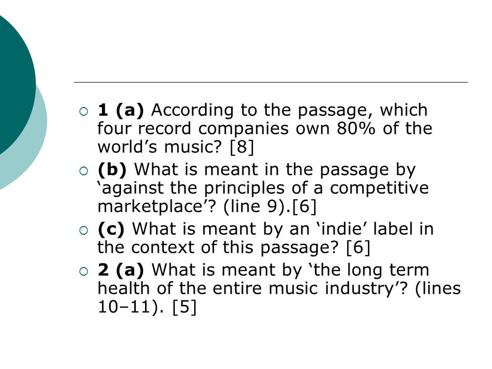 1 (a) According to the passage, which four record companies own 80% of the worlds music.