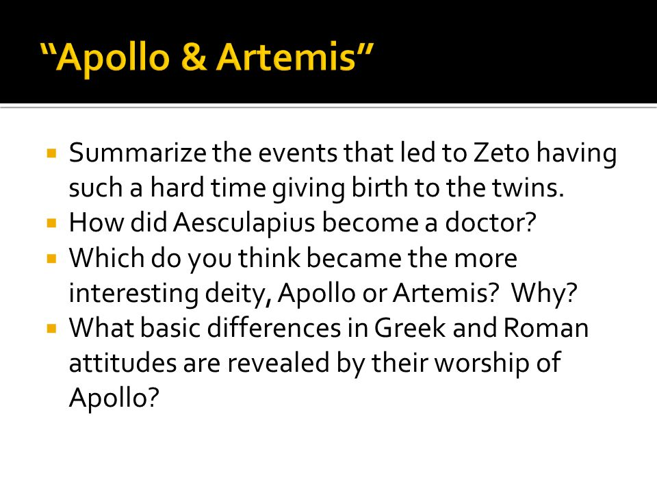 Summarize the events that led to Zeto having such a hard time giving birth to the twins. How did Aesculapius become a doctor? Which do you think becam