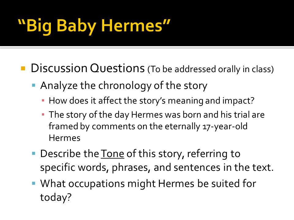 Discussion Questions (To be addressed orally in class) Analyze the chronology of the story How does it affect the storys meaning and impact? The story