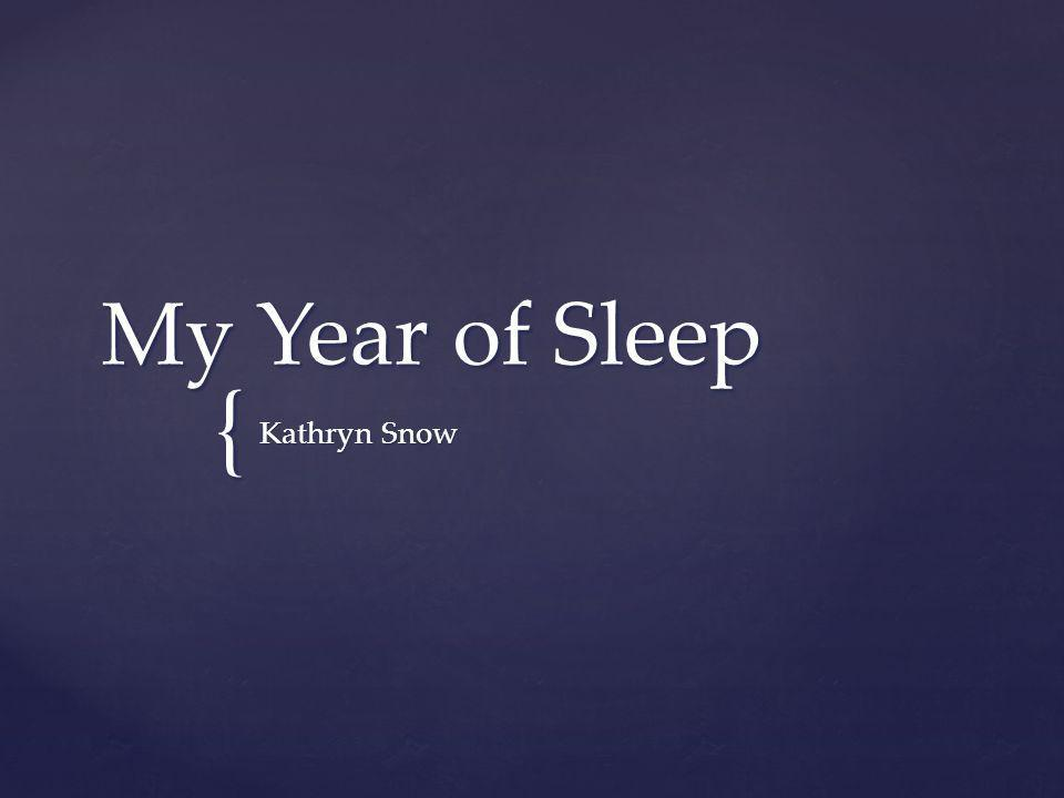 { My Year of Sleep Kathryn Snow