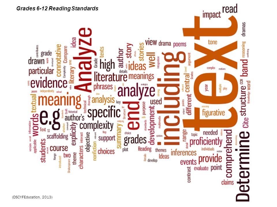 Grades 6-12 Reading Standards (DSCYFEducation, 2013)