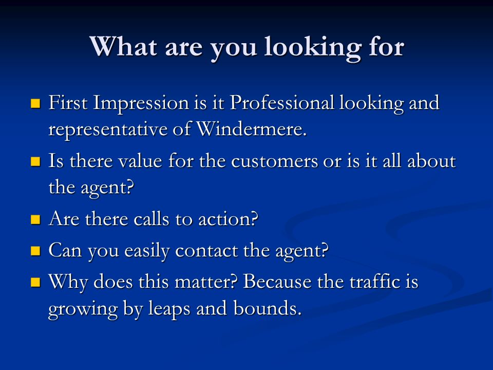What are you looking for First Impression is it Professional looking and representative of Windermere.