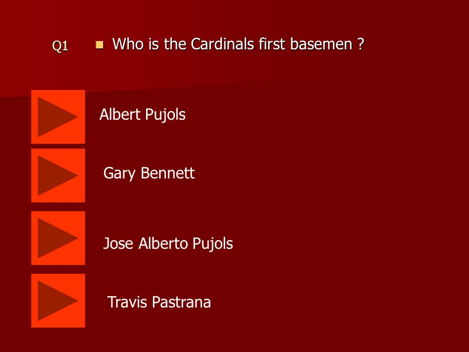 Q1 Who is the Cardinals first basemen .Who is the Cardinals first basemen .