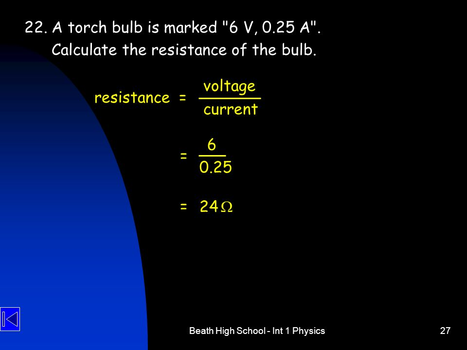 Beath High School - Int 1 Physics27 22.A torch bulb is marked