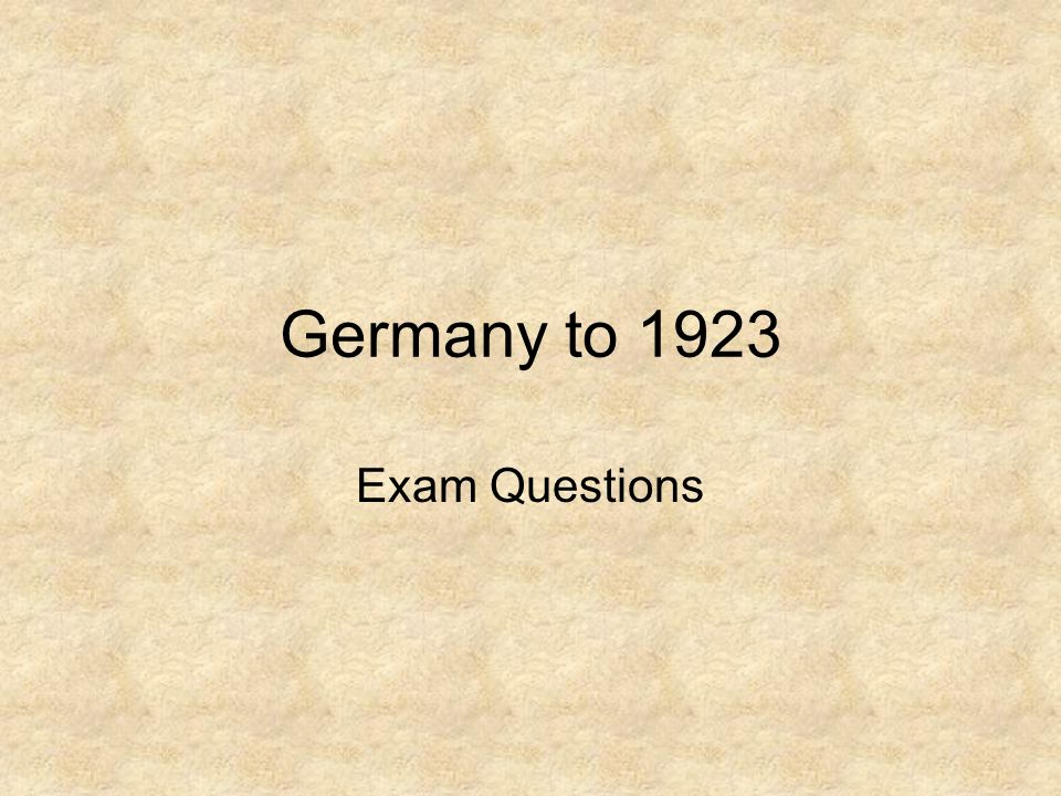 Germany to 1923 Exam Questions