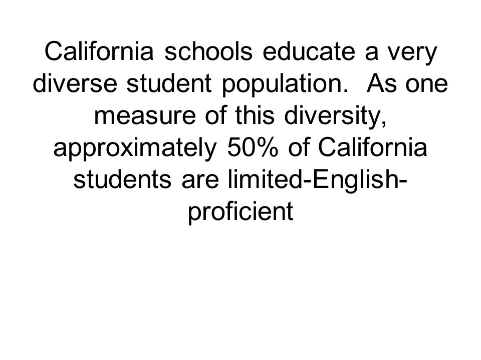 California schools educate a very diverse student population.