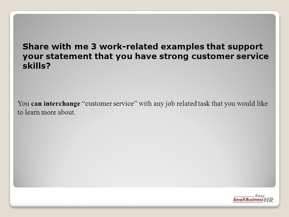 You can interchange customer service with any job related task that you would like to learn more about.