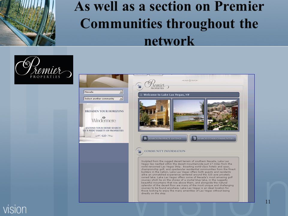 11 As well as a section on Premier Communities throughout the network