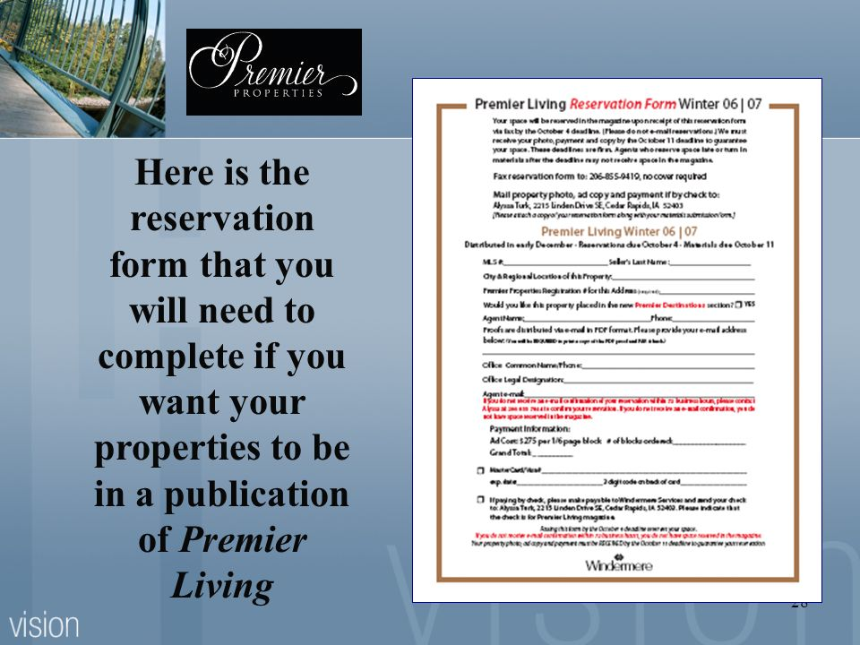 28 Here is the reservation form that you will need to complete if you want your properties to be in a publication of Premier Living