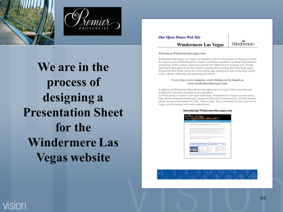 66 We are in the process of designing a Presentation Sheet for the Windermere Las Vegas website