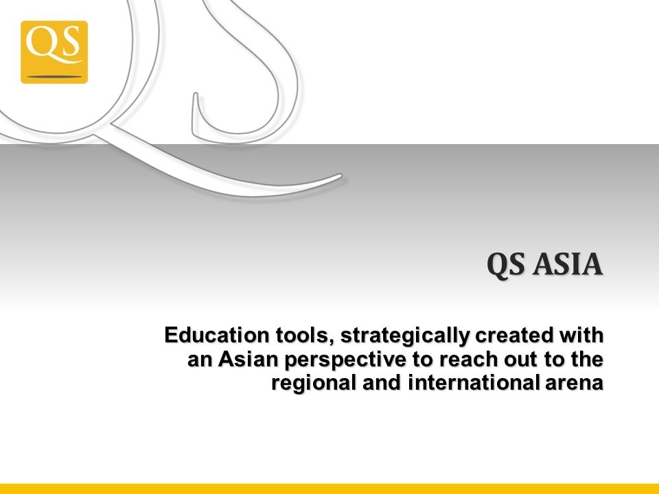 Introduction to QS Asia 5 Activities managed by QS Asia include: -QS-APPLE Conference and Exhibition -QS WorldClass Seminar -QS WorldClass SHOWCASE -QS WorldARTS Tour -QS-MAPLE Conference and Exhibition 5