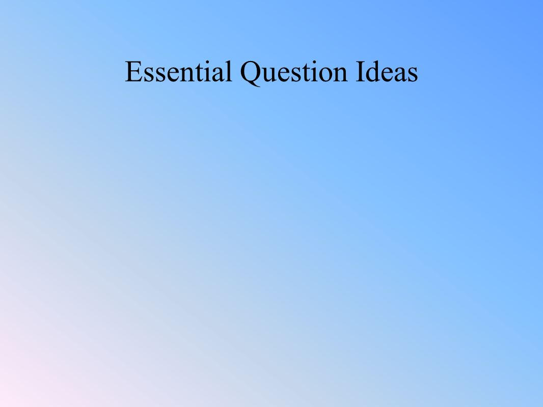 Essential Question Ideas