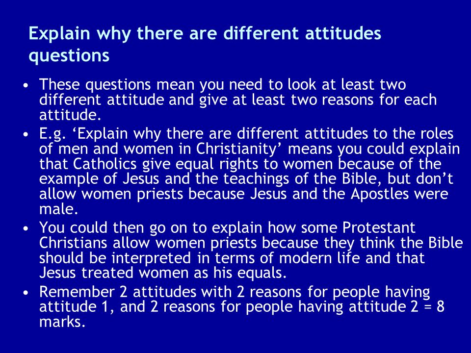 Explain why there are different attitudes questions These questions mean you need to look at least two different attitude and give at least two reason