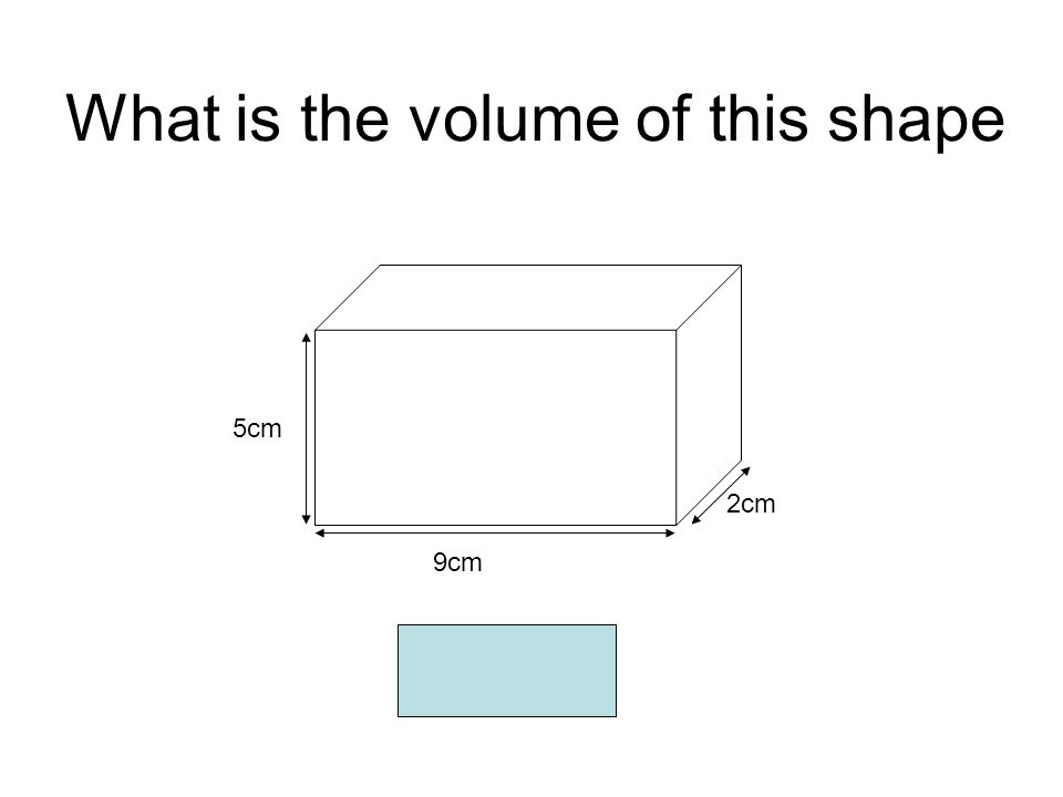 What is the volume of this shape 2cm 5cm 9cm 90cm 3