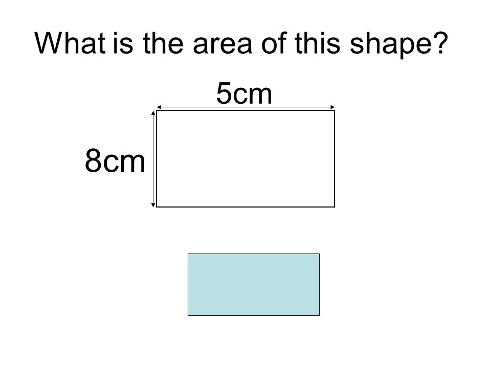 What is the area of this shape? 8cm 5cm 40cm 2