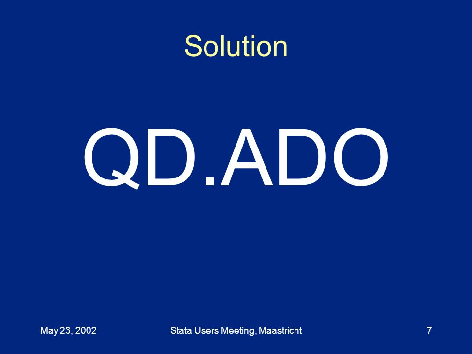May 23, 2002Stata Users Meeting, Maastricht7 Solution QD.ADO