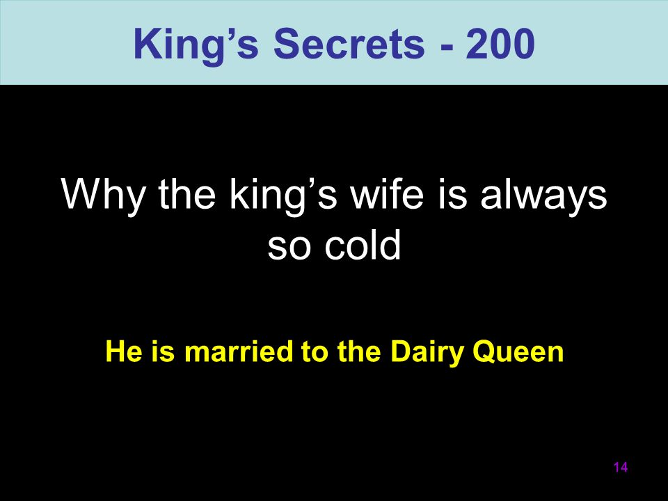 Why the kings wife is always so cold 14 Kings Secrets - 200 He is married to the Dairy Queen