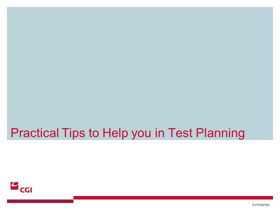 Confidential Practical Tips to Help you in Test Planning
