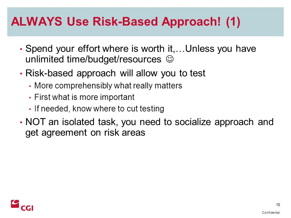 18 Confidential ALWAYS Use Risk-Based Approach.