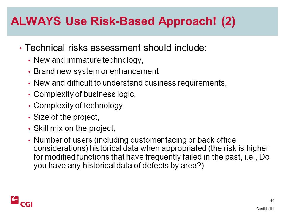 19 Confidential ALWAYS Use Risk-Based Approach.