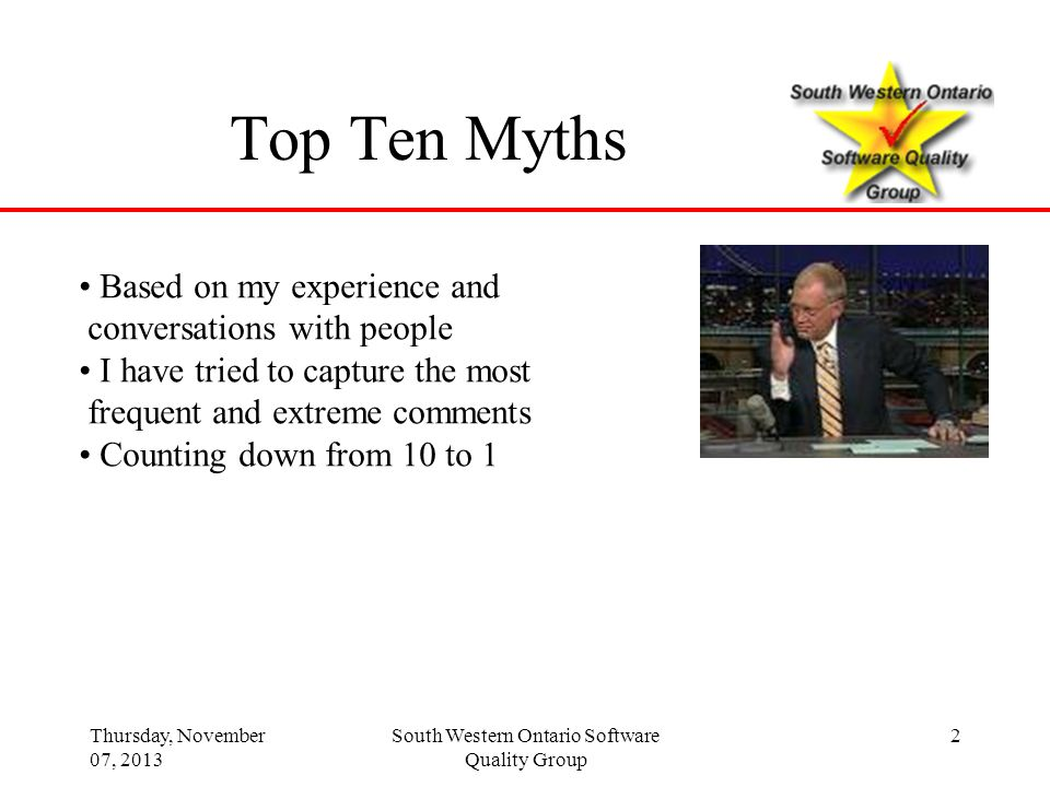 Thursday, November 07, 2013 South Western Ontario Software Quality Group 3 Myth Number 10 Certification is not worth the effort
