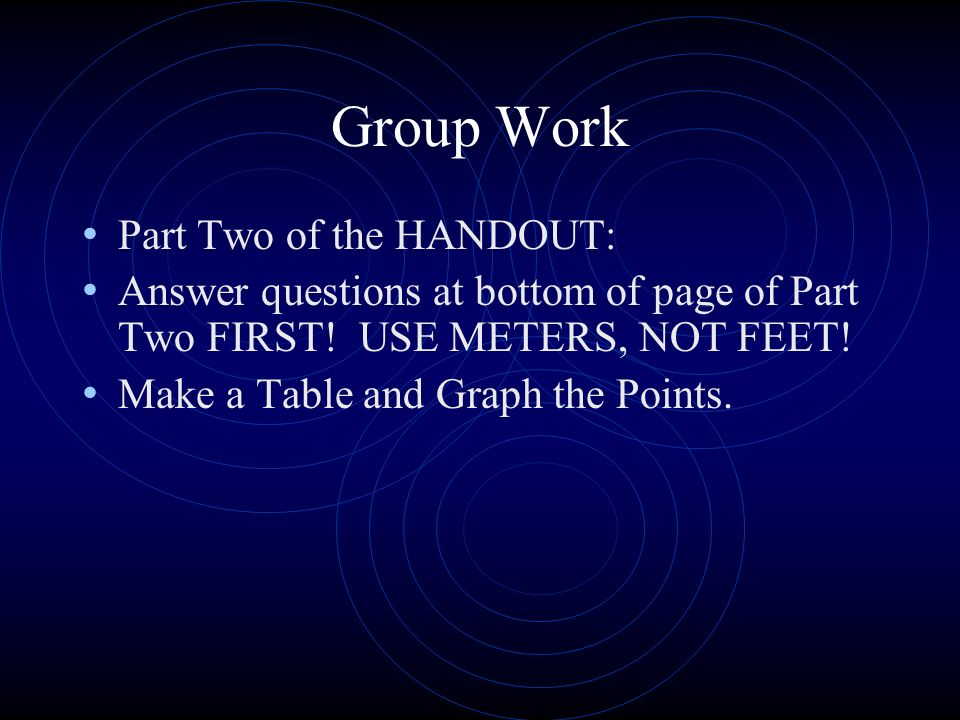 Group Work Part Two of the HANDOUT: Answer questions at bottom of page of Part Two FIRST.