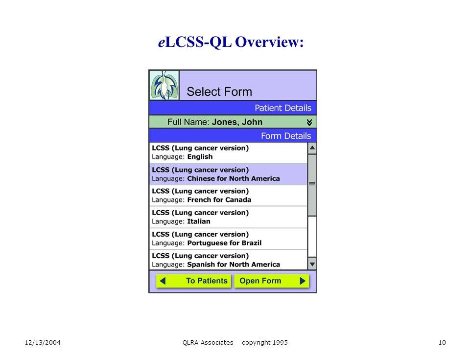 12/13/2004QLRA Associates copyright 199510 eLCSS-QL Overview: