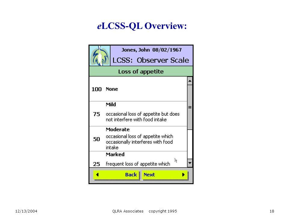 12/13/2004QLRA Associates copyright 199518 eLCSS-QL Overview: