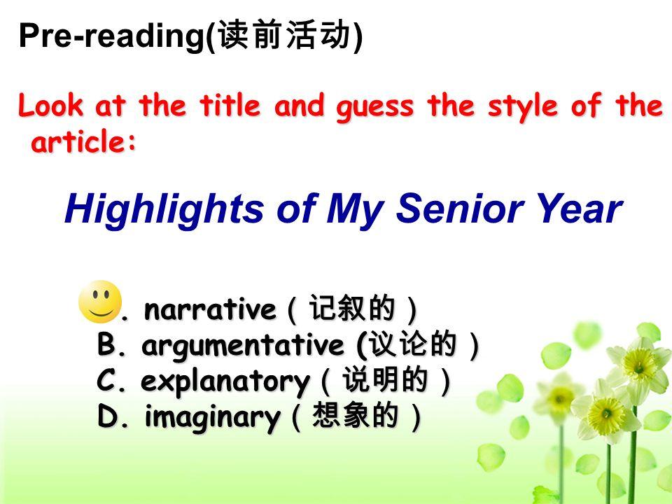 Pre-reading( ) A. narrative A. narrative B. argumentative ( B. argumentative ( C. explanatory C. explanatory D. imaginary D. imaginary Look at the tit