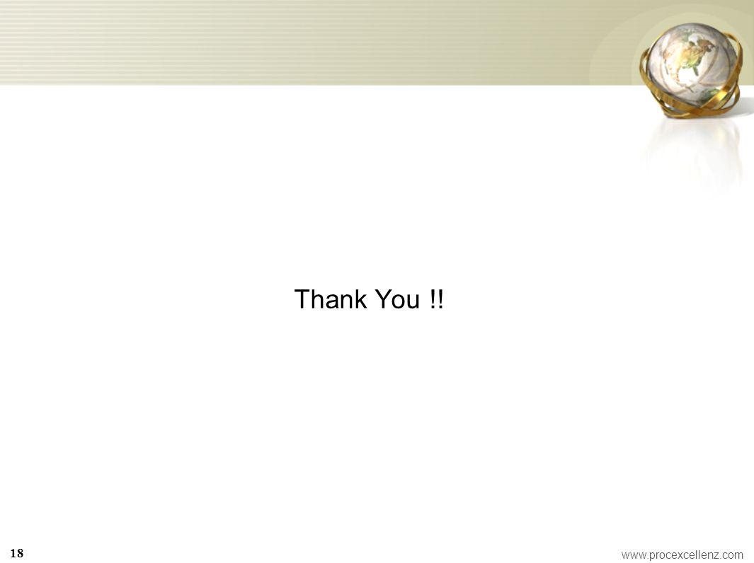 Thank You !! 18 www.procexcellenz.com