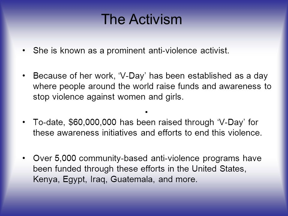 She is known as a prominent anti-violence activist.