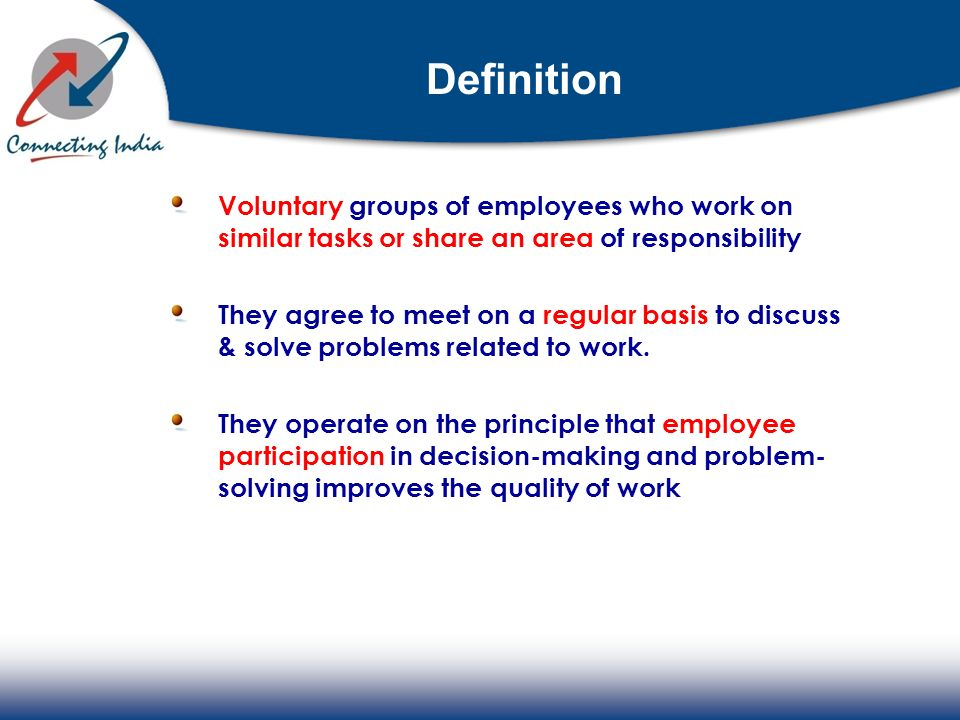 Definition Voluntary groups of employees who work on similar tasks or share an area of responsibility They agree to meet on a regular basis to discuss