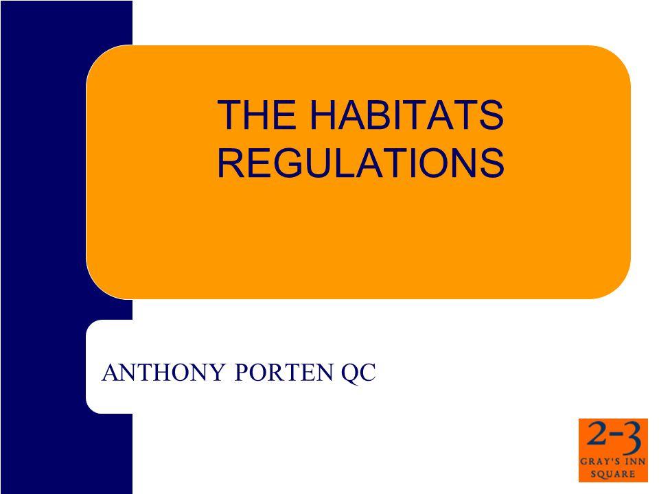 THE HABITATS REGULATIONS ANTHONY PORTEN QC