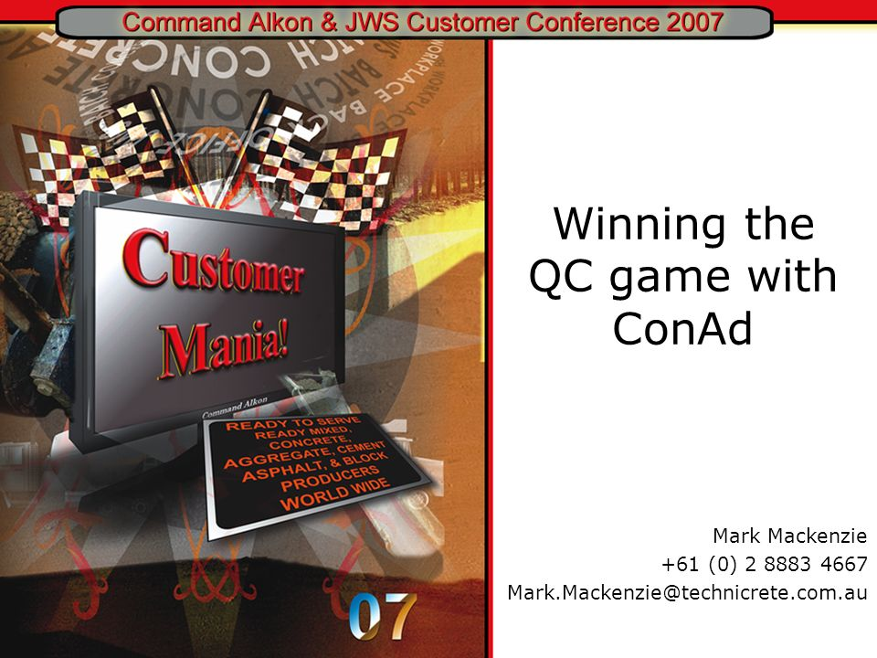 Winning the QC game with ConAd Mark Mackenzie +61 (0) 2 8883 4667 Mark.Mackenzie@technicrete.com.au
