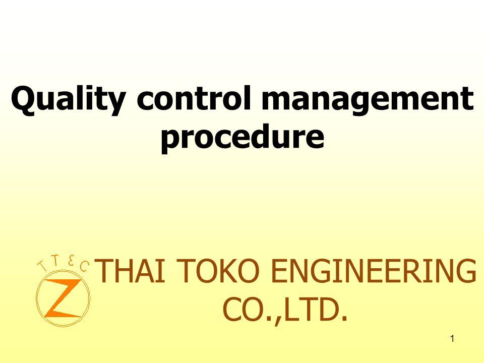 1 THAI TOKO ENGINEERING CO.,LTD. Quality control management procedure