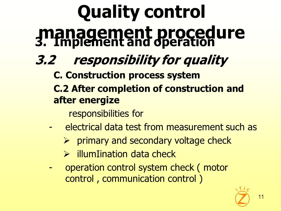 11 Quality control management procedure 3.Implement and operation 3.2 responsibility for quality C. Construction process system C.2 After completion o
