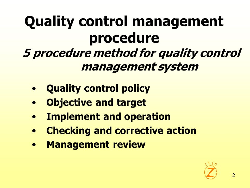 3 Quality control management procedure Policy Checking and correct Review Objecti ve Imple ment Continu ous improv ement
