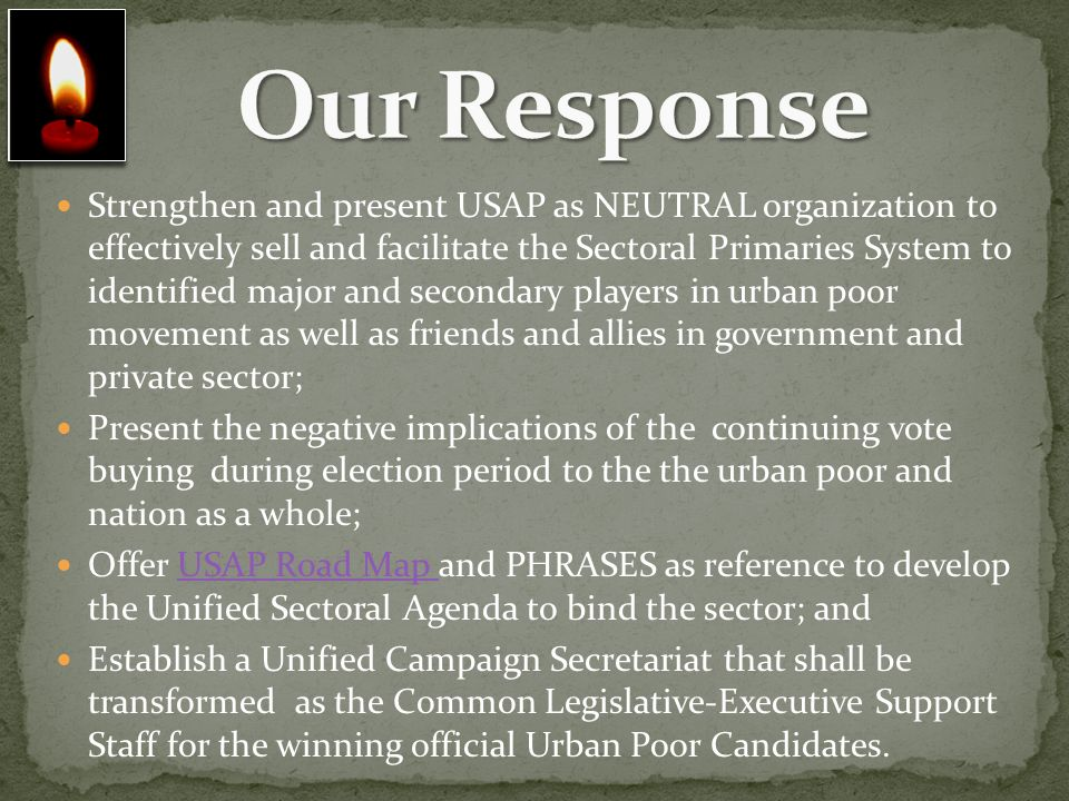 Strengthen and present USAP as NEUTRAL organization to effectively sell and facilitate the Sectoral Primaries System to identified major and secondary