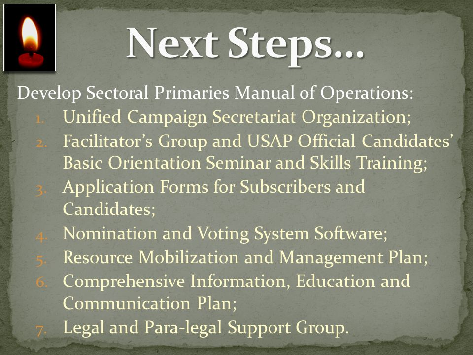 Develop Sectoral Primaries Manual of Operations: 1. Unified Campaign Secretariat Organization; 2. Facilitators Group and USAP Official Candidates Basi