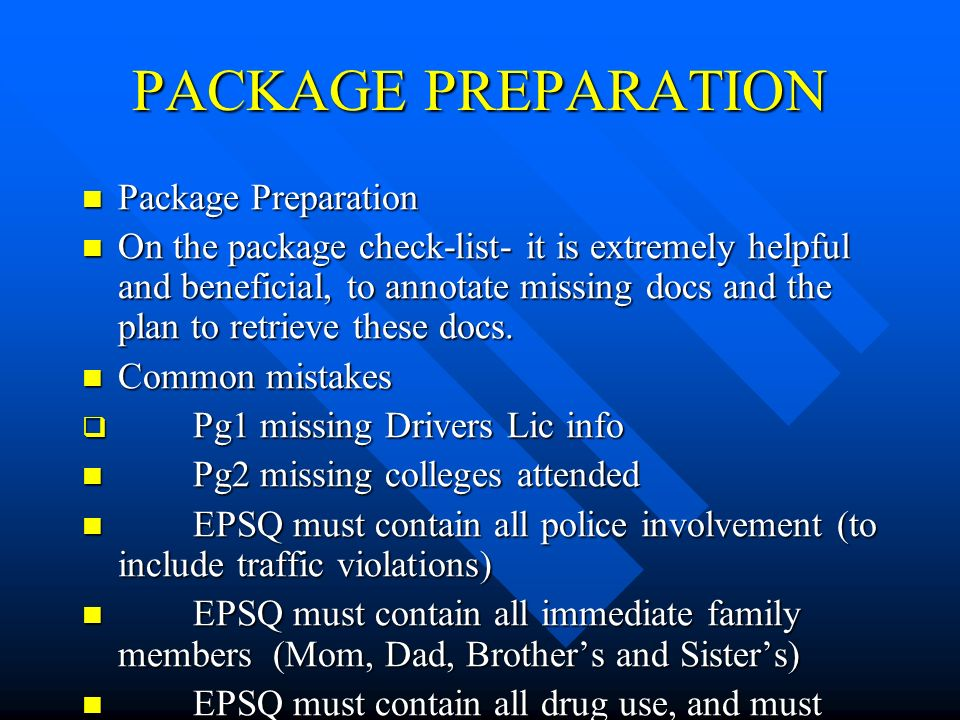 PACKAGE PREPARATION Package Preparation Package Preparation On the package check-list- it is extremely helpful and beneficial, to annotate missing docs and the plan to retrieve these docs.