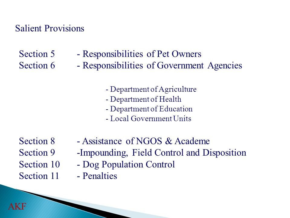Salient Provisions Section 5- Responsibilities of Pet Owners Section 6- Responsibilities of Government Agencies - Department of Agriculture - Departme