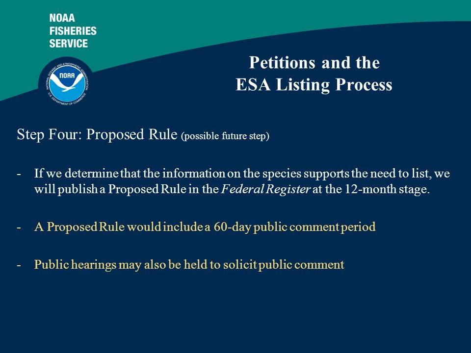 7 Petitions and the ESA Listing Process Step Four: Proposed Rule (possible future step) -If we determine that the information on the species supports