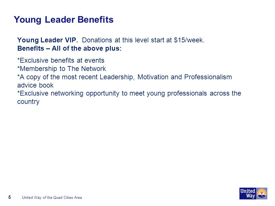 Young Leader Benefits Young Leader VIP. Donations at this level start at $15/week.