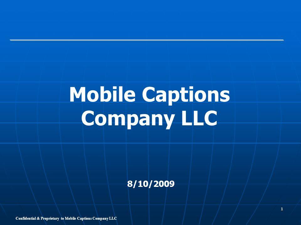 Confidential & Proprietary to Mobile Captions Company LLC 2..