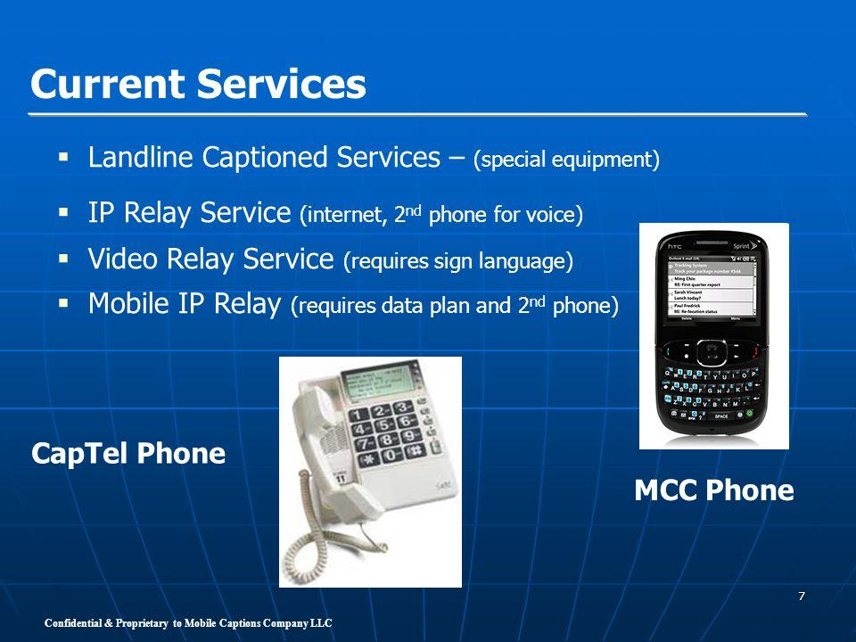 Confidential & Proprietary to Mobile Captions Company LLC 18 Mr.