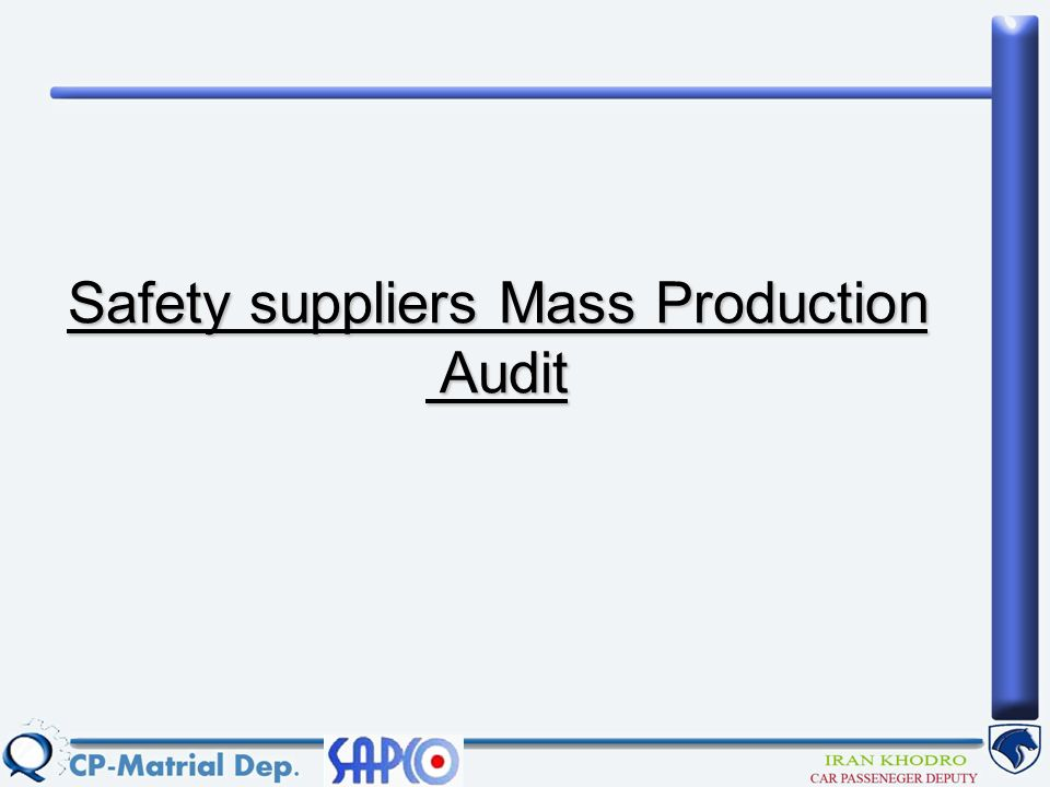 Safety suppliers Mass Production Audit Audit